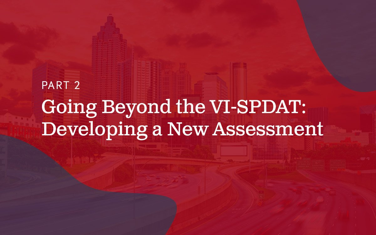 part two going beyond the VI-SPDAT developing a new assessment text on red background